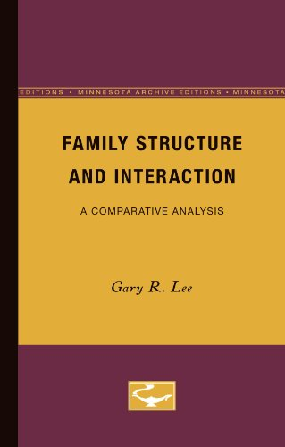 Family Structure and Interaction: A Comparative Analysis (Paperback): Gary Lee
