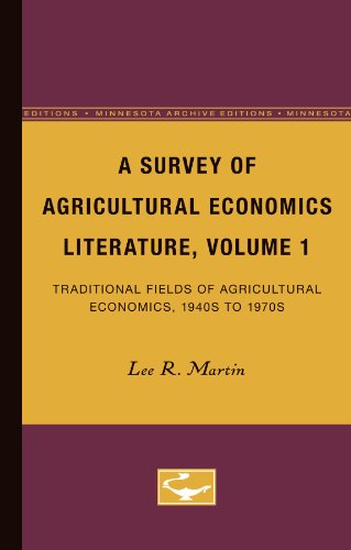 9780816669011: A Survey of Agricultural Economics Literature, Volume 1: Traditional Fields of Agricultural Economics, 1940s to 1970s