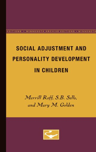 Social Adjustment and Personality Development in Children: Roff, Merrill; Sells, S.B.; Golden, Mary