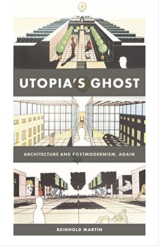 9780816669622: Utopia's Ghost: Architecture and Postmodernism, Again