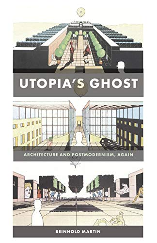 9780816669639: Utopia's Ghost: Architecture and Postmodernism, Again