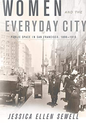 9780816669745: Women and the Everyday City: Public Space in San Francisco, 1890-1915