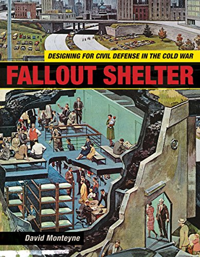 9780816669752: Fallout Shelter: Designing for Civil Defense in the Cold War (Architecture, Landscape, and American Culture)