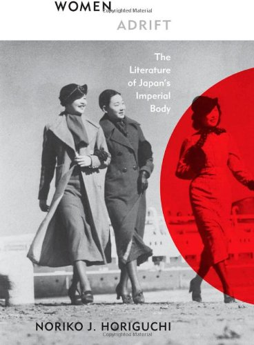 9780816669776: Women Adrift: The Literature of Japan's Imperial Body
