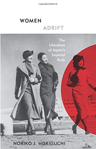 9780816669783: Women Adrift: The Literature of Japan's Imperial Body