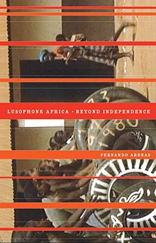 Lusophone Africa: Beyond Independence: Arenas, Fernando