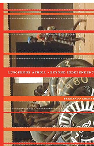 9780816669844: Lusophone Africa: Beyond Independence