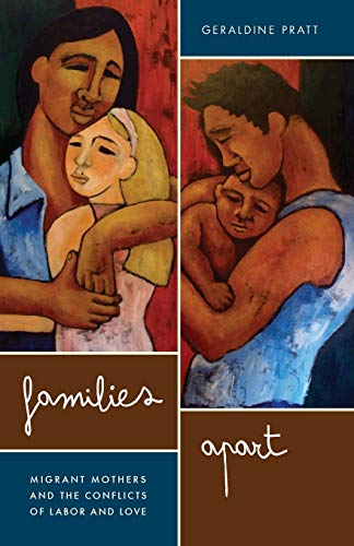 9780816669998: Families Apart: Migrant Mothers and the Conflicts of Labor and Love