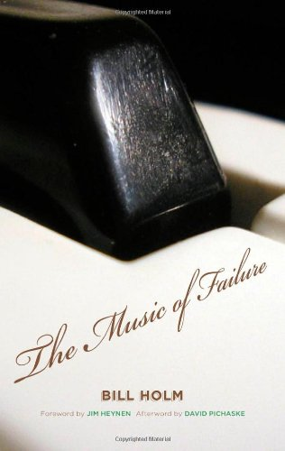 The Music of Failure: Bill Holm (author),