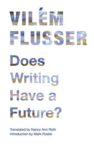 9780816670239: Does Writing Have a Future? (Electronic Mediations)
