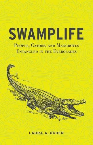 9780816670260: Swamplife: People, Gators, and Mangroves Entangled in the Everglades (Quadrant Books (Hardcover))