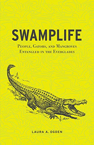 9780816670277: Swamplife: People, Gators, and Mangroves Entangled in the Everglades (Quadrant Books (Paperback))