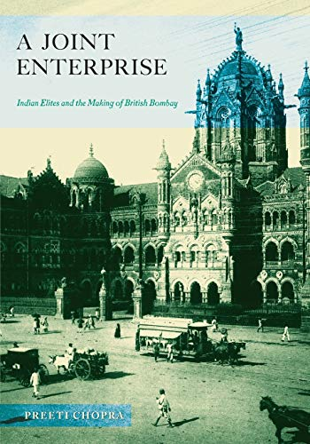 9780816670376: A Joint Enterprise: Indian Elites and the Making of British Bombay