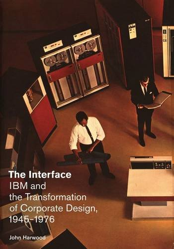 9780816670390: The Interface: IBM and the Transformation of Corporate Design, 1945–1976 (A Quadrant Book)