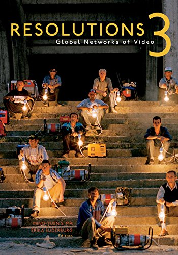 Resolutions 3: Global Networks of Video: Ma, Ming-Yuen S.
