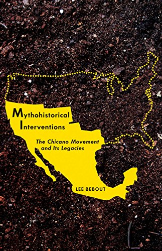 9780816670871: Mythohistorical Interventions: The Chicano Movement and Its Legacies (Critical American Studies)
