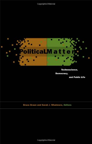9780816670888: Political Matter: Technoscience, Democracy, and Public Life