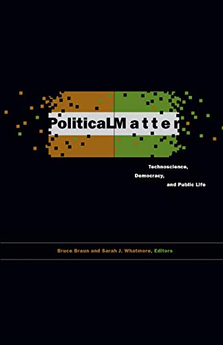9780816670895: Political Matter: Technoscience, Democracy, and Public Life