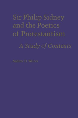 Sir Philip Sidney and the Poetics of Protestantism: A Study of Contexts (Minne): Weiner, Andrew