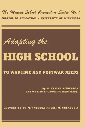 Adapting the High School to Wartime and Postwar Needs (The Modern School Curriculum Series): ...