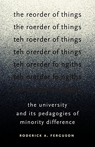 9780816672783: The Reorder of Things: The University and Its Pedagogies of Minority Difference (Difference Incorporated)