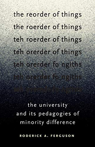 9780816672790: The Reorder of Things: The University and Its Pedagogies of Minority Difference (Difference Incorporated)