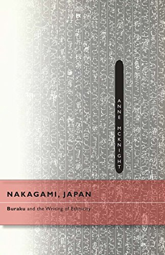 Nakagami, Japan: Buraku and the Writing of Ethnicity: Mcknight, Anne