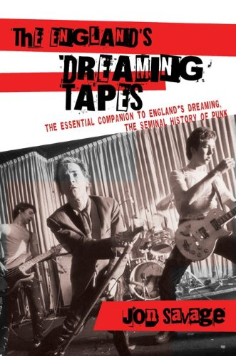 The England?s Dreaming Tapes: Savage, Jon