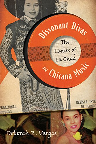9780816673162: Dissonant Divas in Chicana Music: The Limits of La Onda