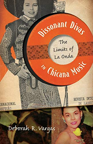 9780816673179: Dissonant Divas in Chicana Music: The Limits of La Onda