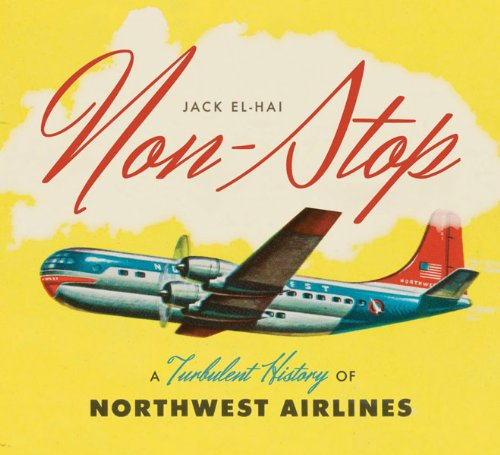 9780816674459: Non-Stop: A Turbulent History of Northwest Airlines