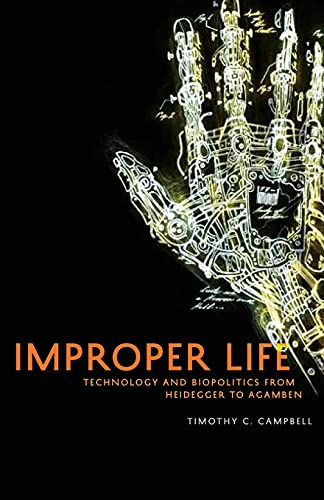 9780816674657: Improper Life: Technology and Biopolitics from Heidegger to Agamben (Posthumanities)