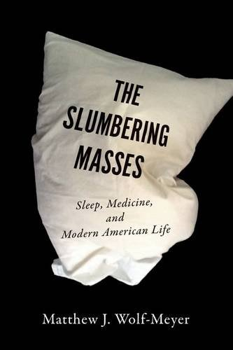 9780816674749: The Slumbering Masses: Sleep, Medicine, and Modern American Life (A Quadrant Book)
