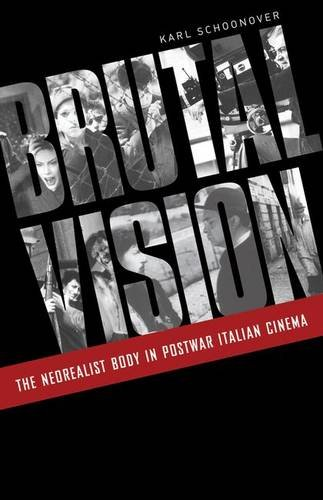 9780816675548: Brutal Vision: The Neorealist Body in Postwar Italian Cinema
