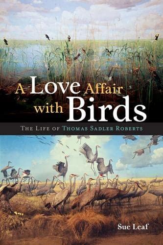 A Love Affair with Birds - The Life of Thomas Sadler Roberts: Leaf, Sue