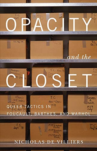 9780816675715: Opacity and the Closet: Queer Tactics in Foucault, Barthes, and Warhol