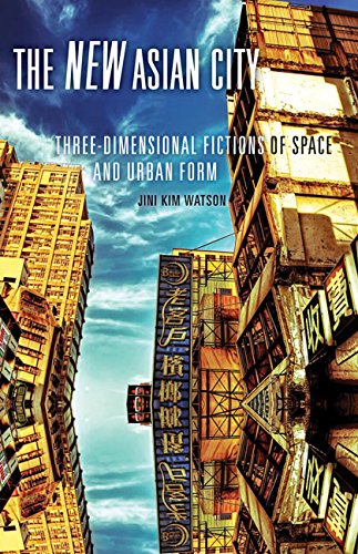 9780816675722: The New Asian City: Three-Dimensional Fictions of Space and Urban Form