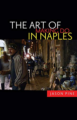 9780816676019: The Art of Making Do in Naples