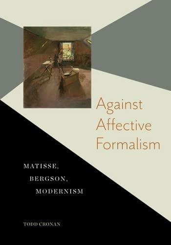 9780816676033: Against Affective Formalism: Matisse, Bergson, Modernism