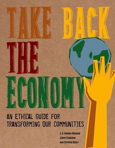 9780816676064: Take Back the Economy: An Ethical Guide for Transforming Our Communities