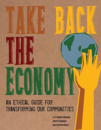 9780816676071: Take Back the Economy: An Ethical Guide for Transforming Our Communities