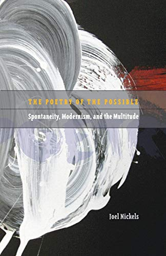 9780816676095: The Poetry of the Possible: Spontaneity, Modernism, and the Multitude