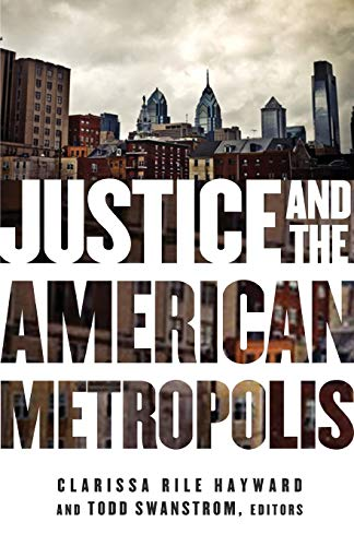 Justice and the American Metropolis (Globalization and Community): Clarissa Rile Hayward