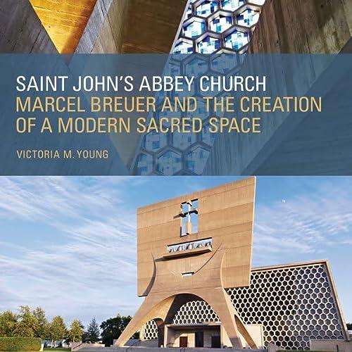 Saint John's Abbey Church: Marcel Breuer and: Young, Victoria M.