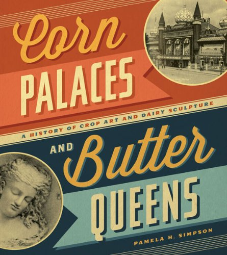 9780816676200: Corn Palaces and Butter Queens: A History of Crop Art and Dairy Sculpture