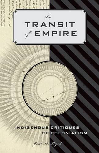 9780816676408: The Transit of Empire: Indigenous Critiques of Colonialism (First Peoples: New Directions Indigenous)
