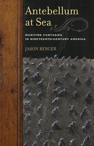 9780816677061: Antebellum at Sea: Maritime Fantasies in Nineteenth-Century America