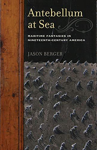 9780816677078: Antebellum at Sea: Maritime Fantasies in Nineteenth-Century America