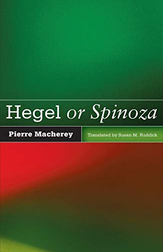 Hegel or Spinoza: Macherey, Pierre