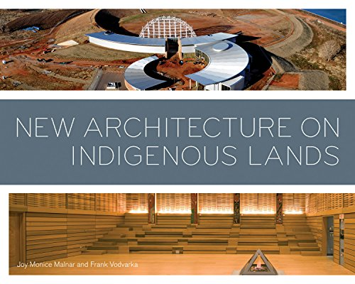 New Architecture on Indigenous Lands: Vodvarka, Frank, Malnar,